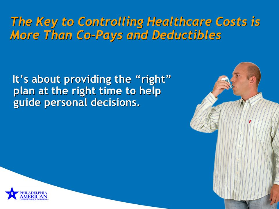 The Key to Controlling Healthcare Costs is More Than Co-Pays and Deductibles