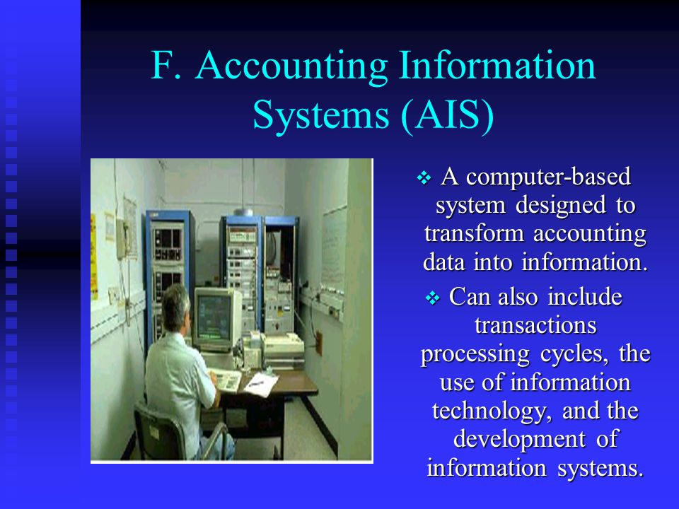 F. Accounting Information Systems (AIS)