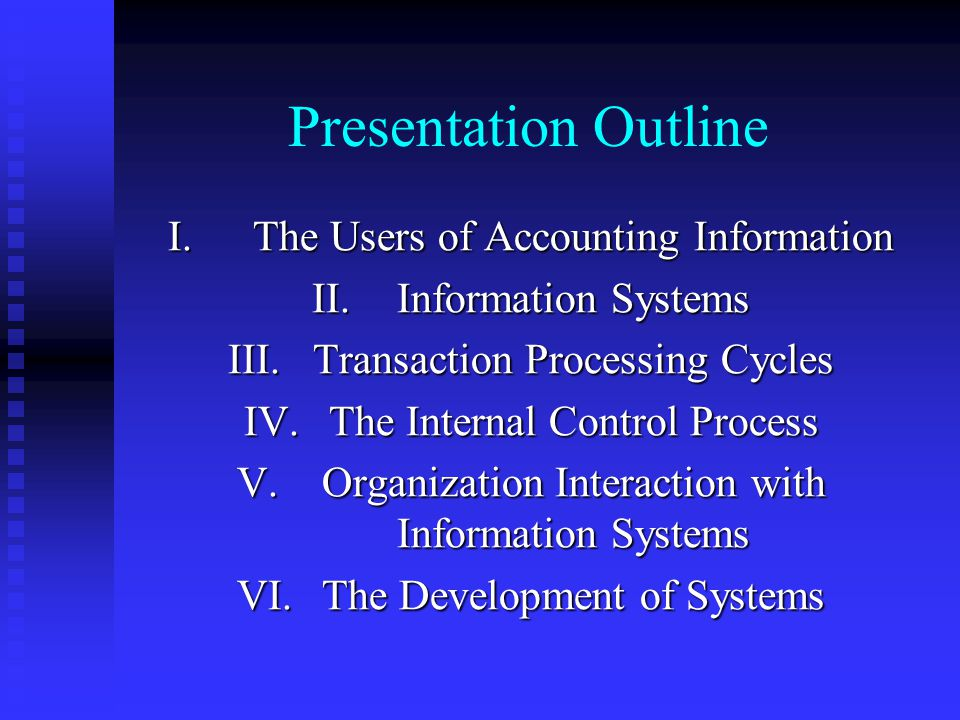 Presentation Outline The Users of Accounting Information