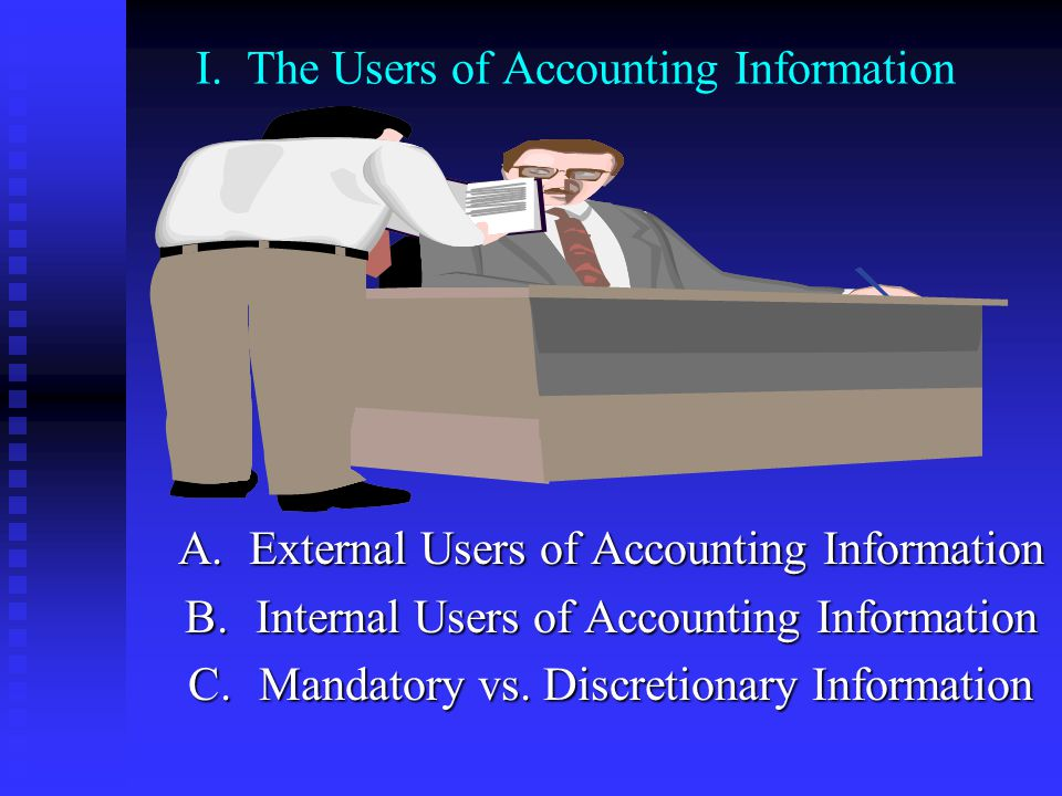 I. The Users of Accounting Information