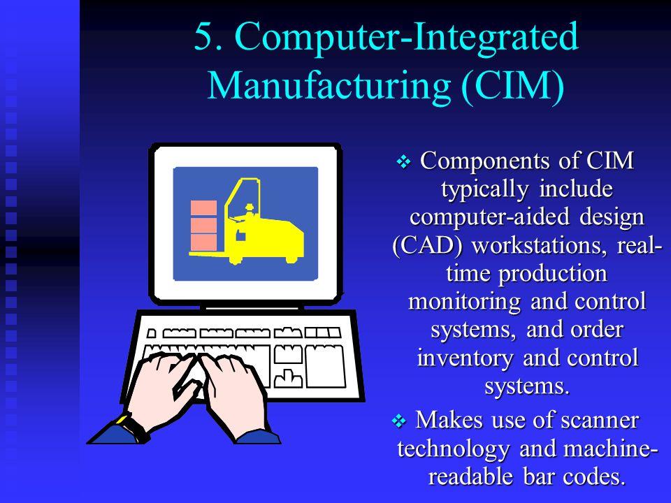 5. Computer-Integrated Manufacturing (CIM)