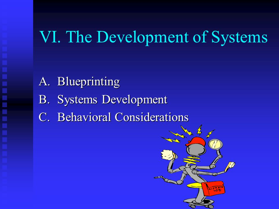 VI. The Development of Systems