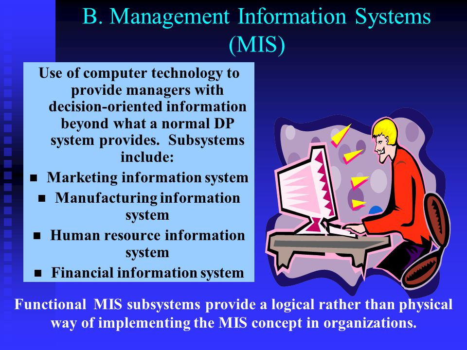 B. Management Information Systems (MIS)