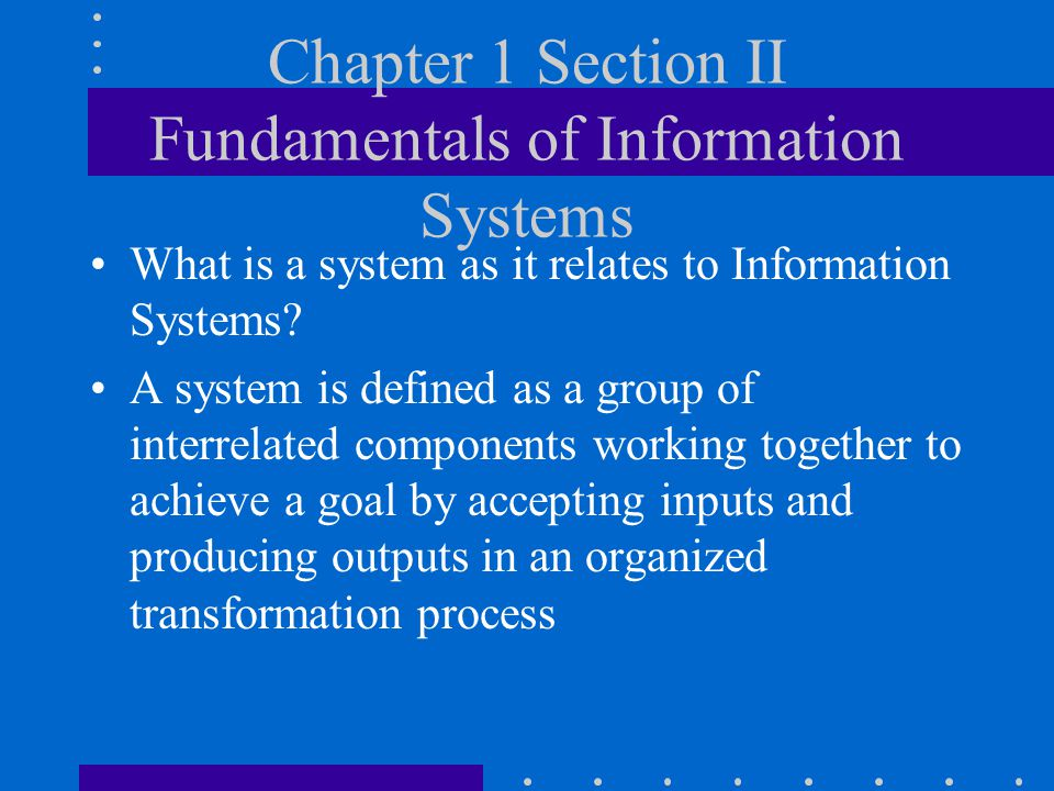 Chapter 1 Section II Fundamentals of Information Systems