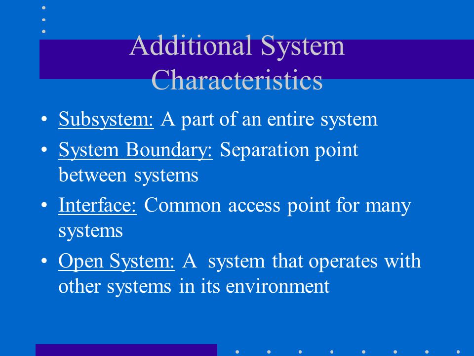 Additional System Characteristics