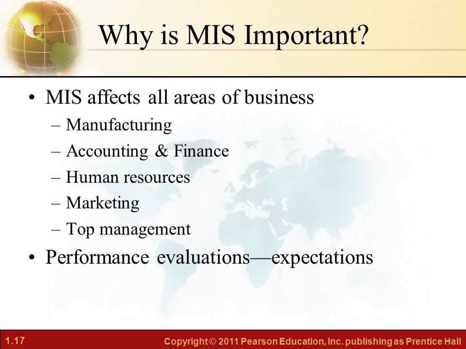 Why is MIS Important MIS affects all areas of business