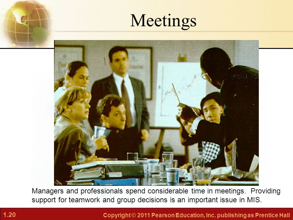 Meetings Managers and professionals spend considerable time in meetings. Providing.