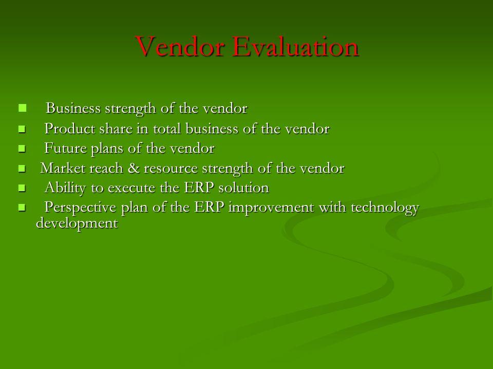 Vendor Evaluation Business strength of the vendor