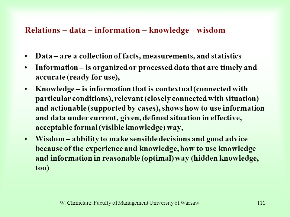 Relations – data – information – knowledge - wisdom