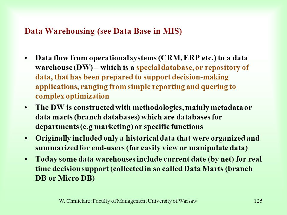 Data Warehousing (see Data Base in MIS)