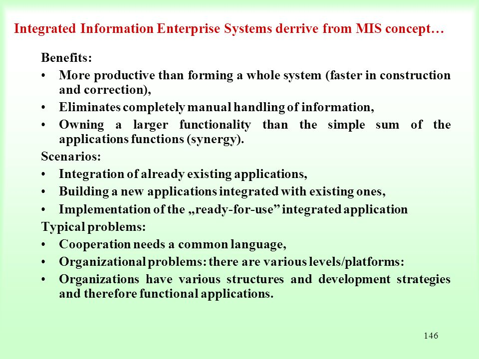 Integrated Information Enterprise Systems derrive from MIS concept…