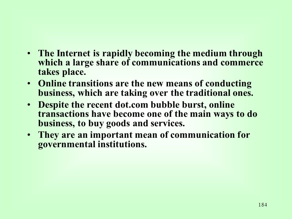 The Internet is rapidly becoming the medium through which a large share of communications and commerce takes place.