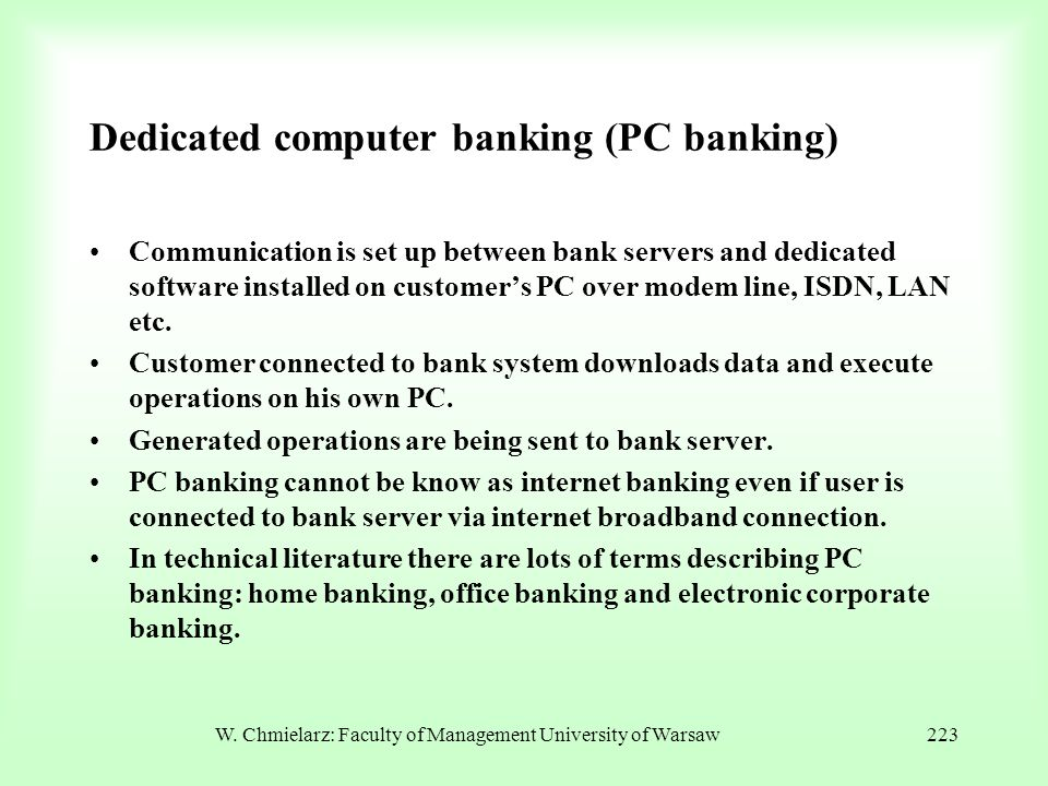 Dedicated computer banking (PC banking)