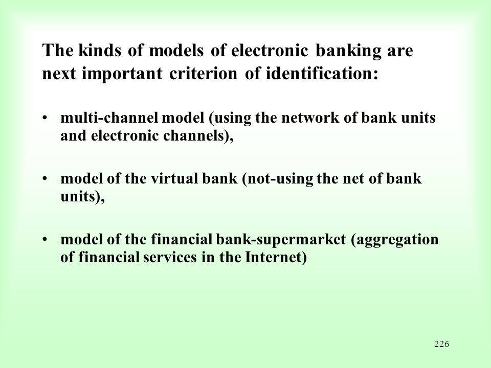 The kinds of models of electronic banking are next important criterion of identification: