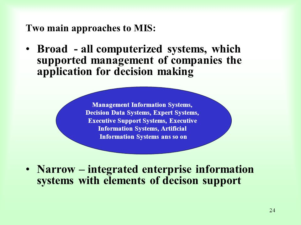 Two main approaches to MIS: