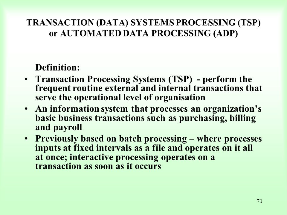 TRANSACTION (DATA) SYSTEMS PROCESSING (TSP) or AUTOMATED DATA PROCESSING (ADP)