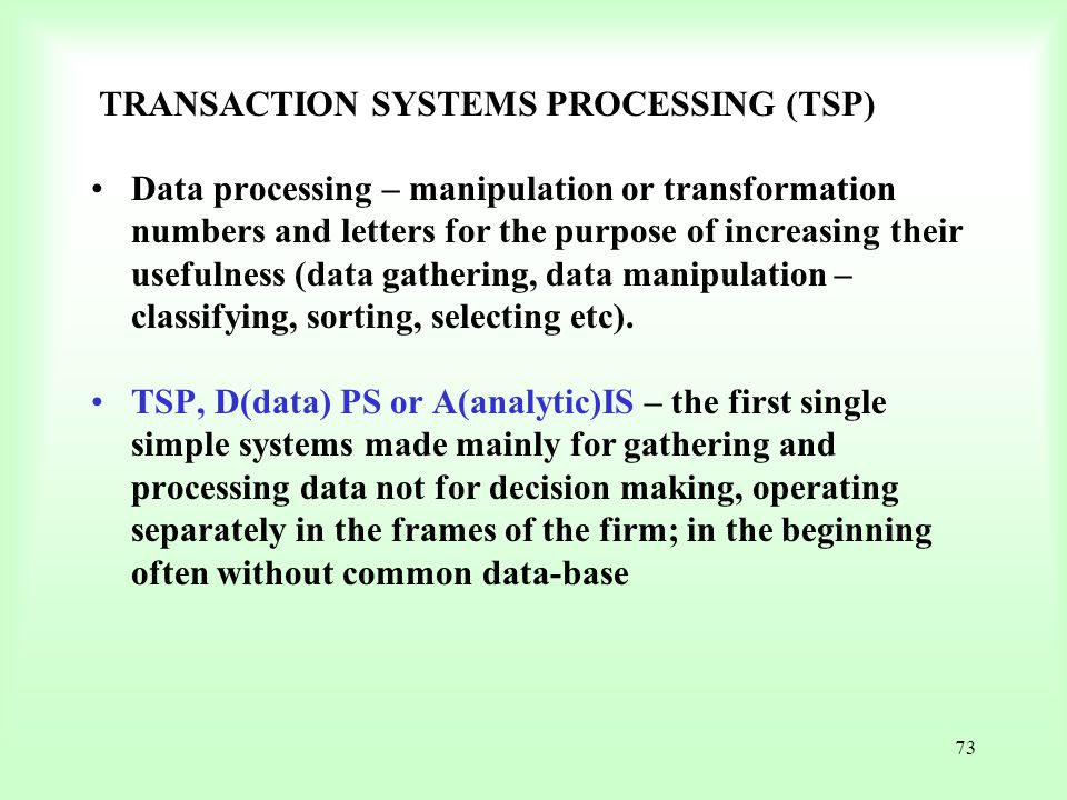 TRANSACTION SYSTEMS PROCESSING (TSP)