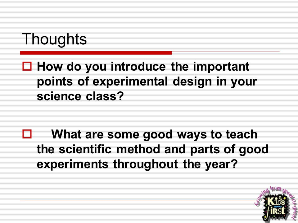 Thoughts How do you introduce the important points of experimental design in your science class