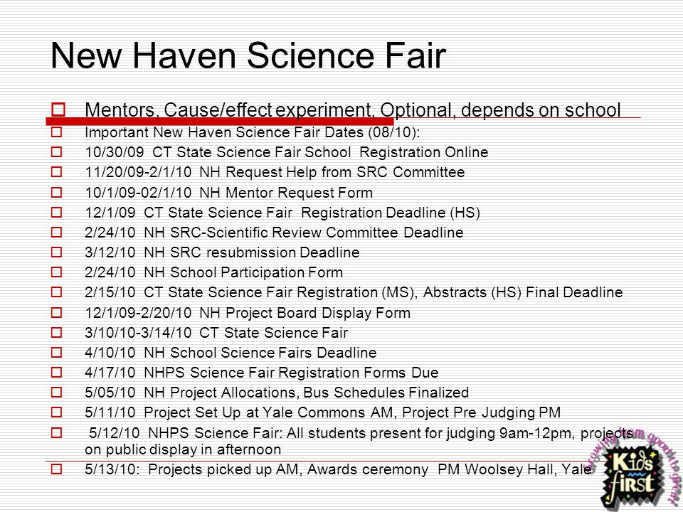 New Haven Science Fair Mentors, Cause/effect experiment, Optional, depends on school. Important New Haven Science Fair Dates (08/10):