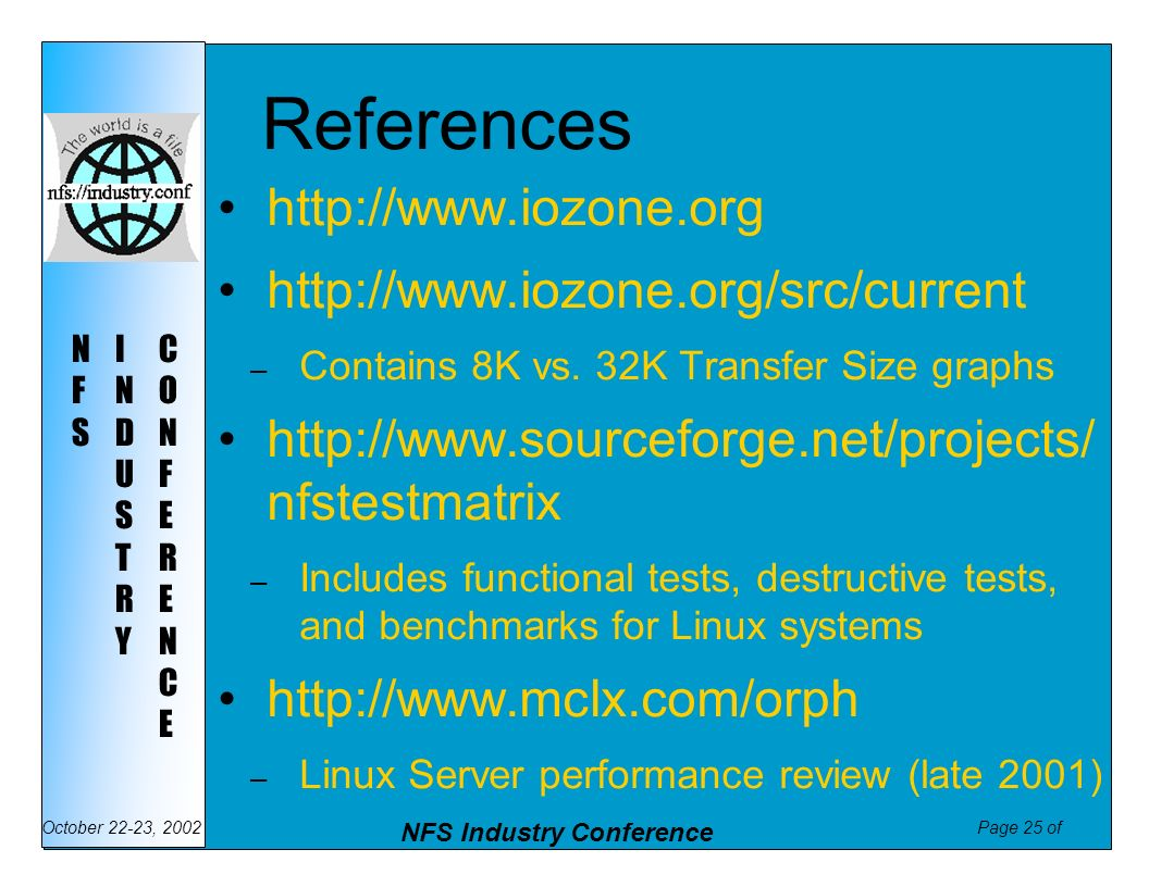 References http://www.iozone.org http://www.iozone.org/src/current