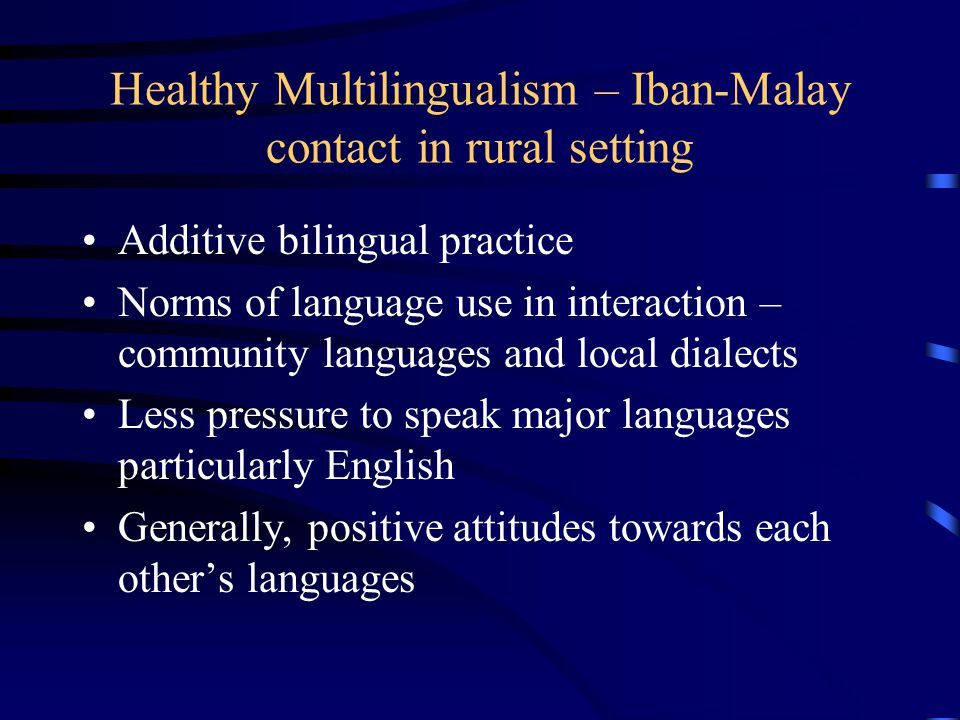 Healthy Multilingualism – Iban-Malay contact in rural setting