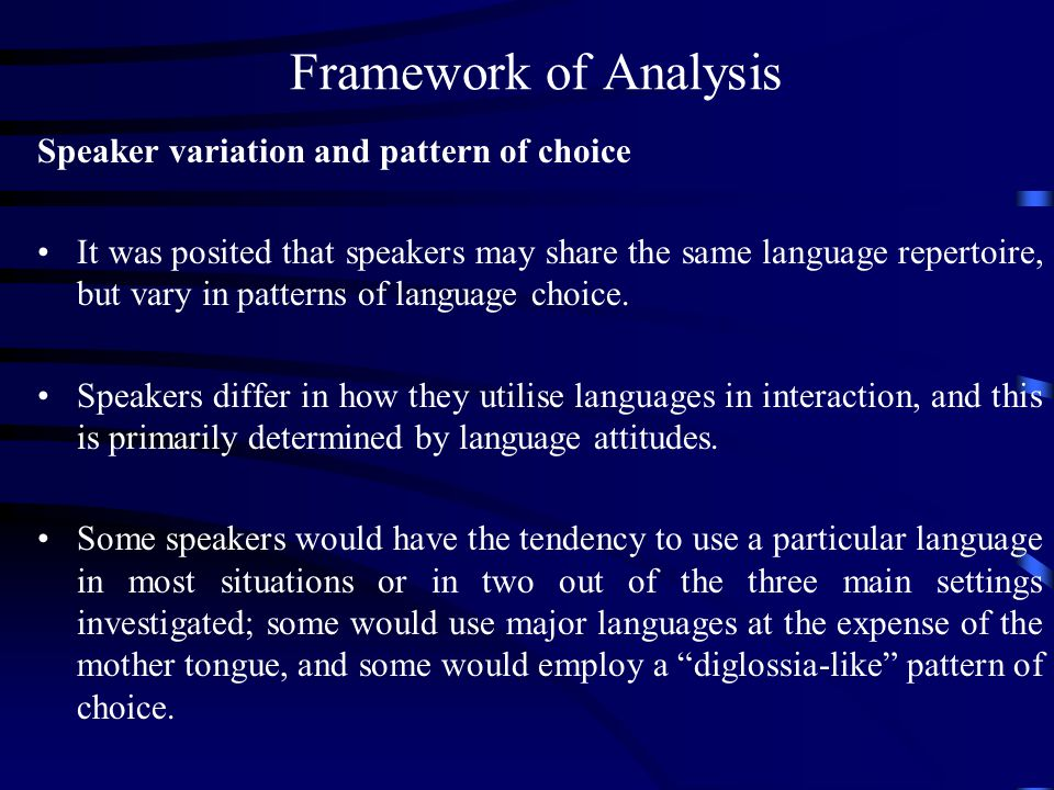 Framework of Analysis Speaker variation and pattern of choice
