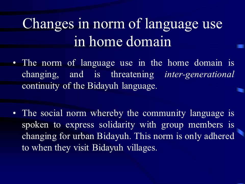 Changes in norm of language use in home domain
