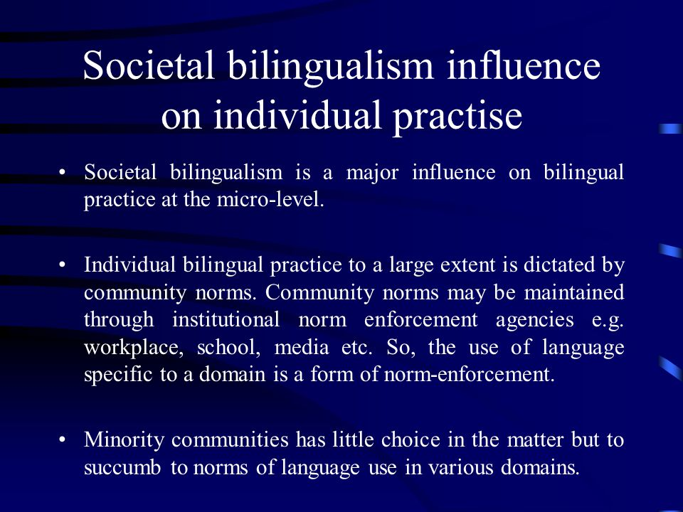 Societal bilingualism influence on individual practise