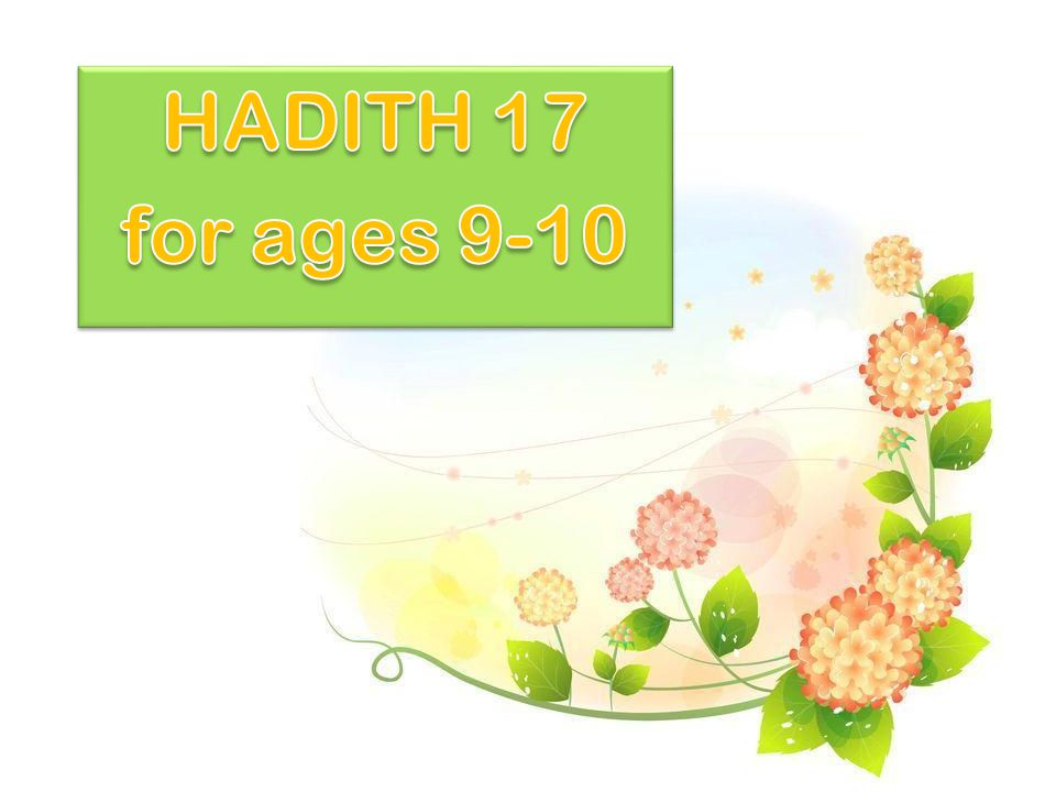 HADITH 17 for ages 9-10