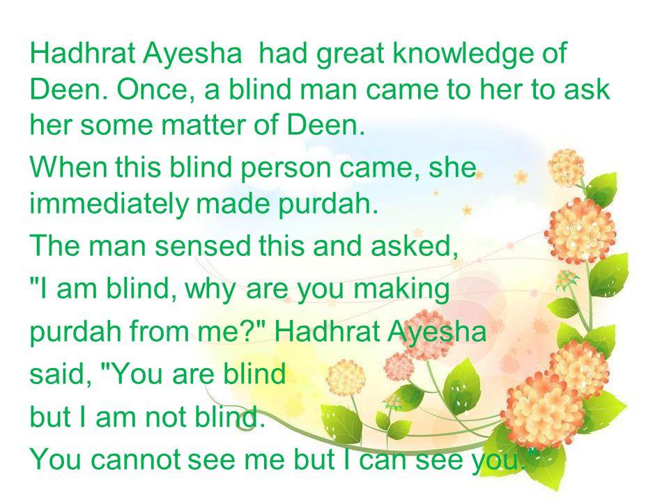 Hadhrat Ayesha had great knowledge of Deen