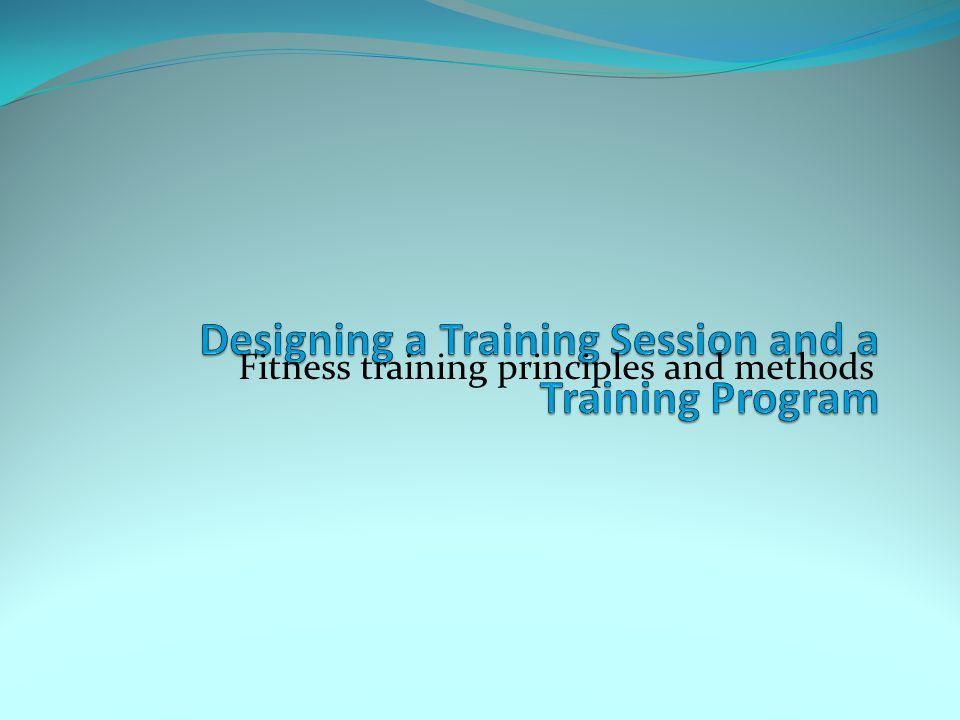 Designing a Training Session and a Training Program