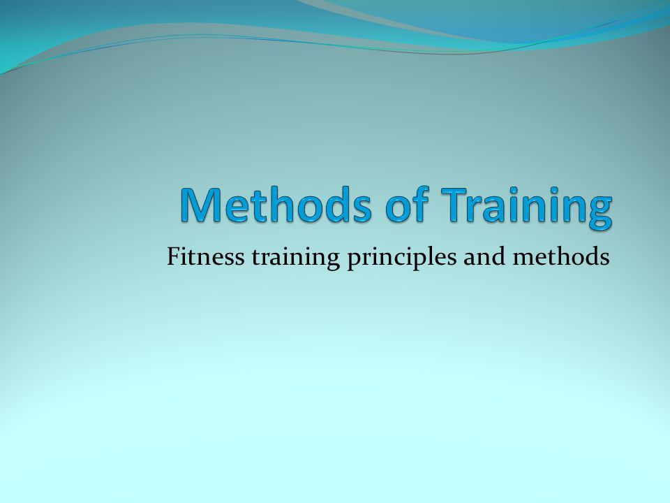 Fitness training principles and methods