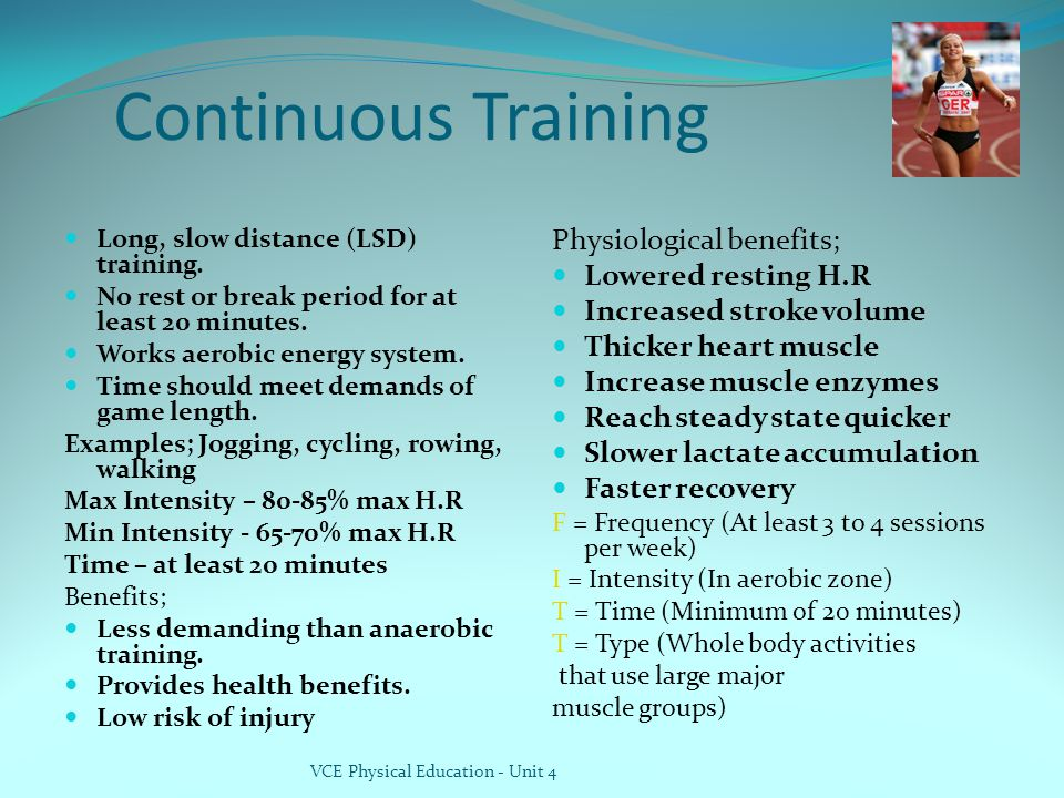Continuous Training Physiological benefits; Lowered resting H.R
