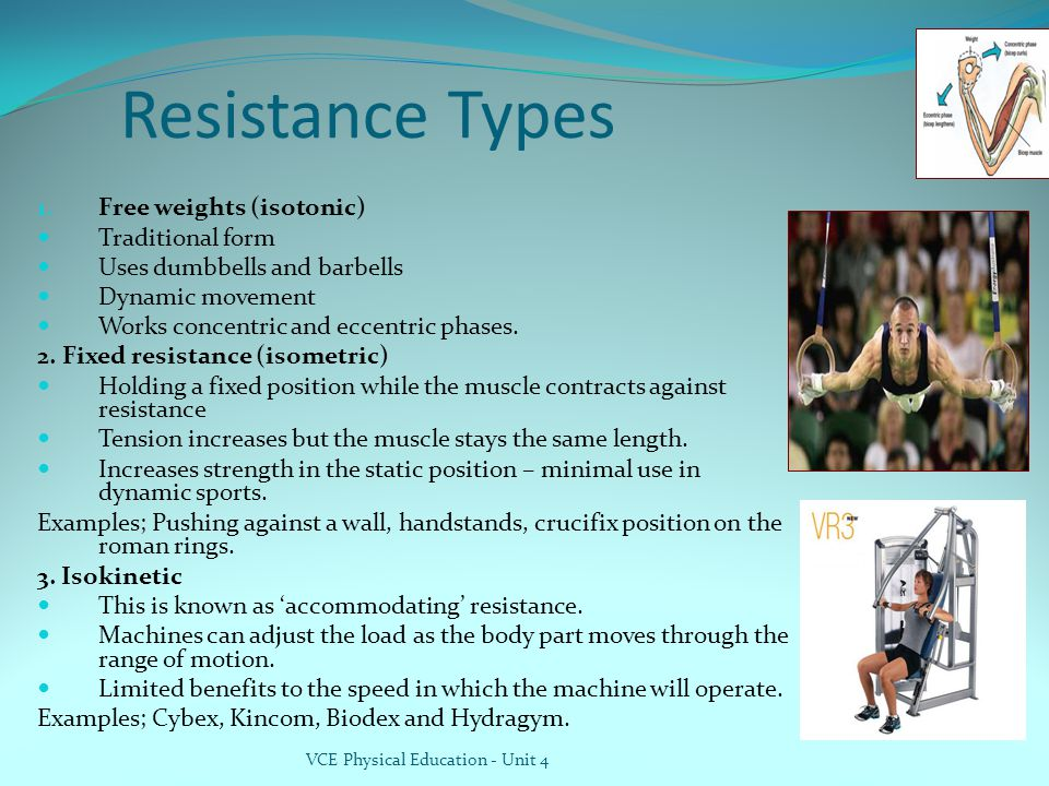 Resistance Types Free weights (isotonic) Traditional form