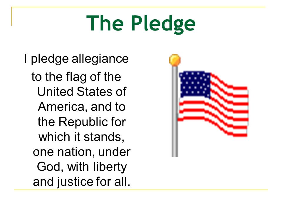 The Pledge I pledge allegiance