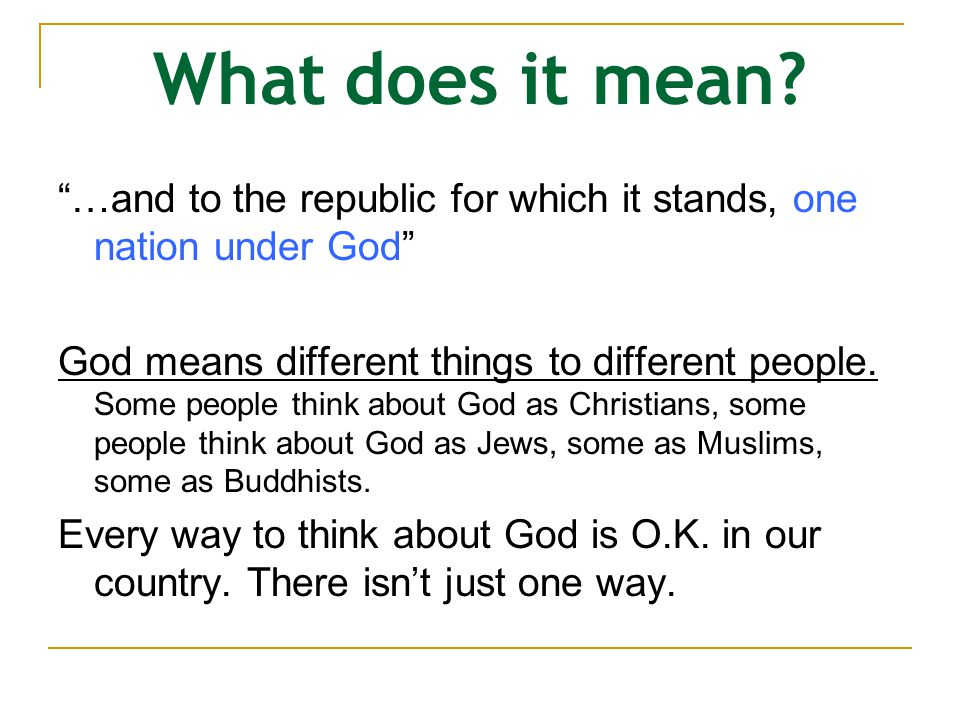 What does it mean …and to the republic for which it stands, one nation under God
