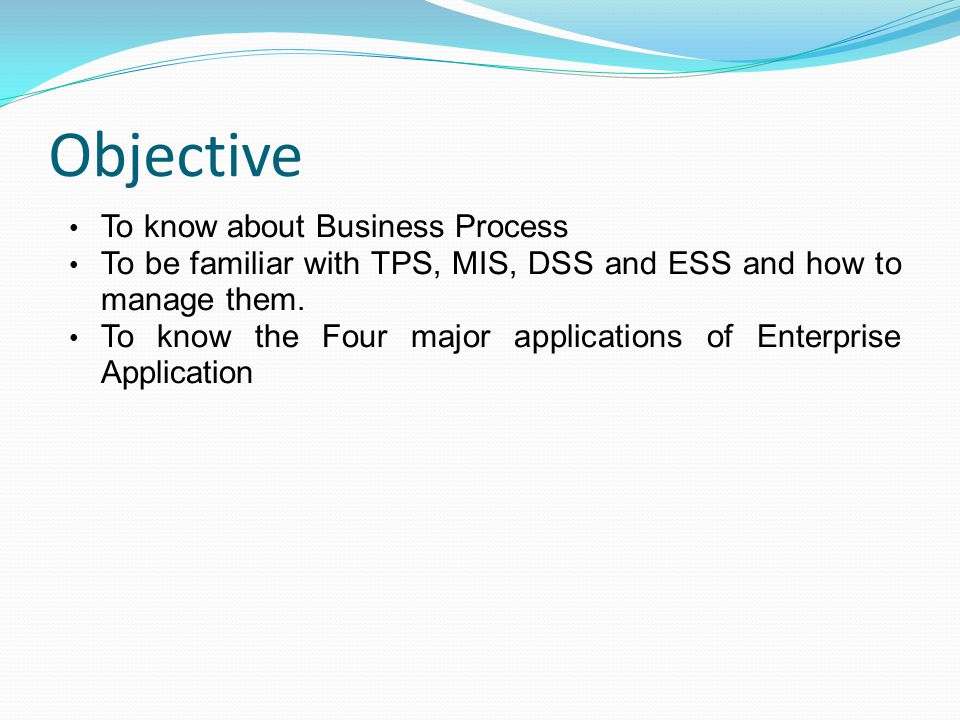 Objective To know about Business Process