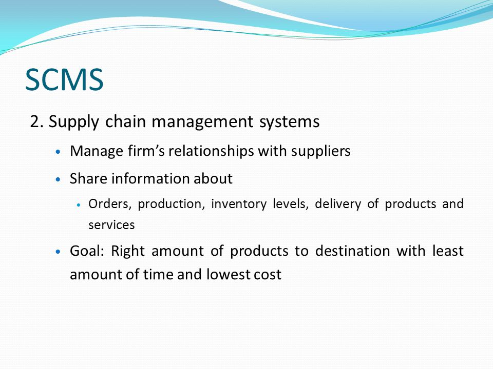 SCMS 2. Supply chain management systems