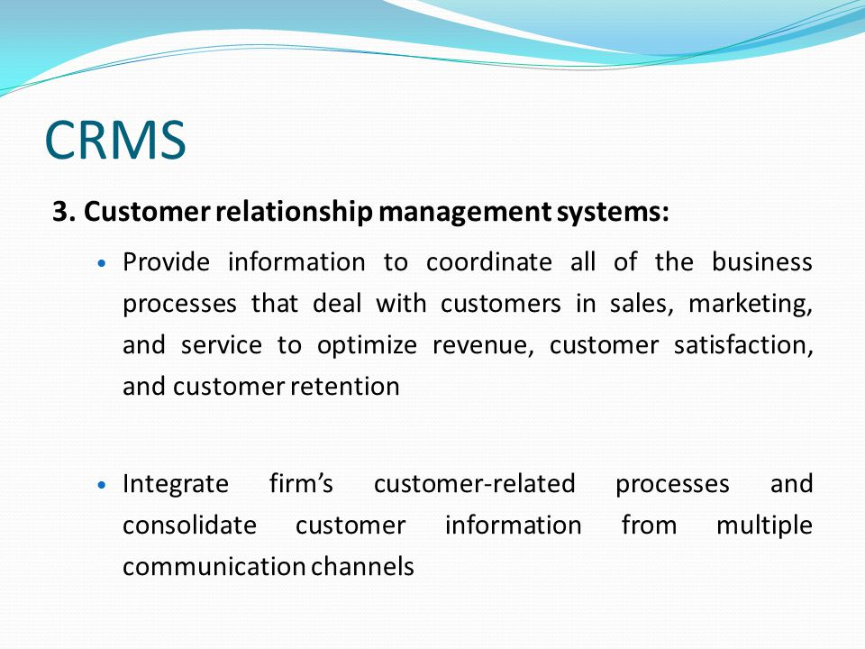 CRMS 3. Customer relationship management systems: