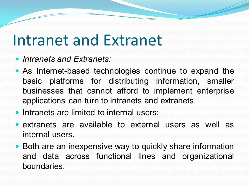 Intranet and Extranet Intranets and Extranets: