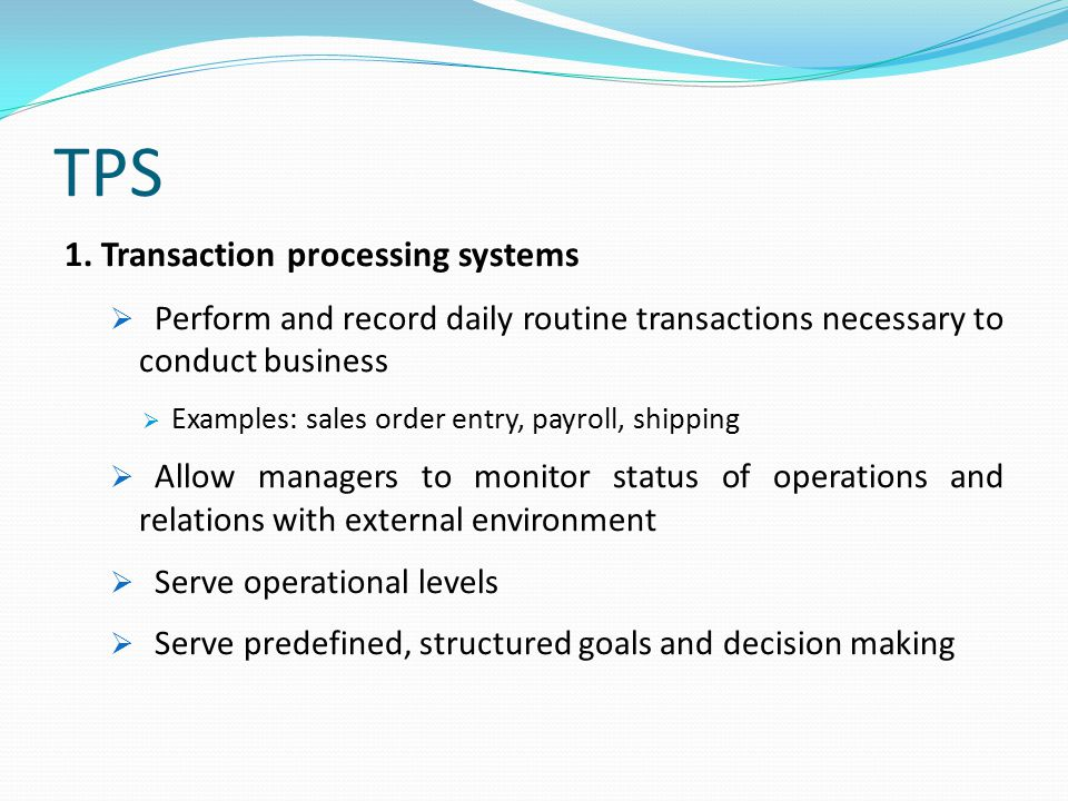 TPS 1. Transaction processing systems