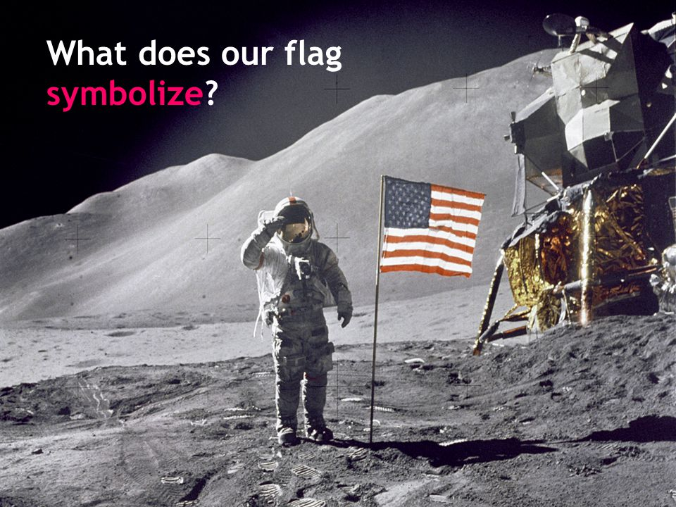 What does our flag symbolize