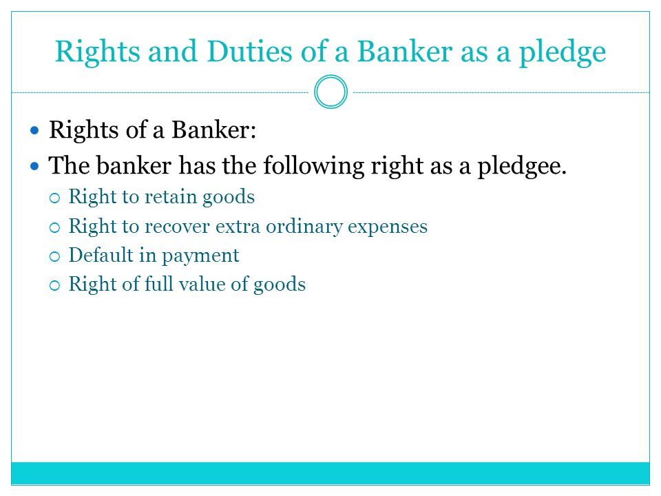Rights and Duties of a Banker as a pledge