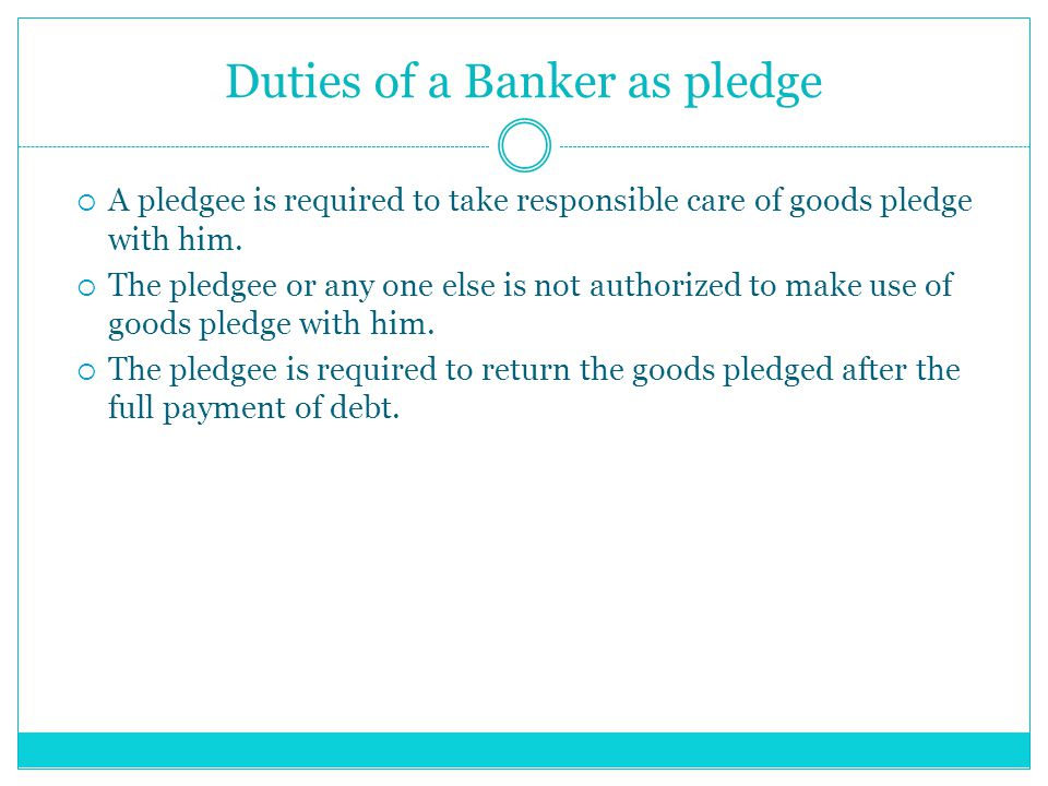 Duties of a Banker as pledge
