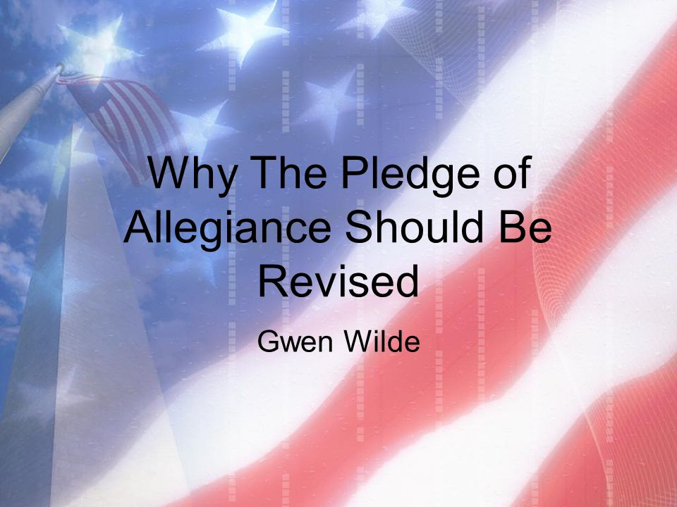 Why The Pledge of Allegiance Should Be Revised