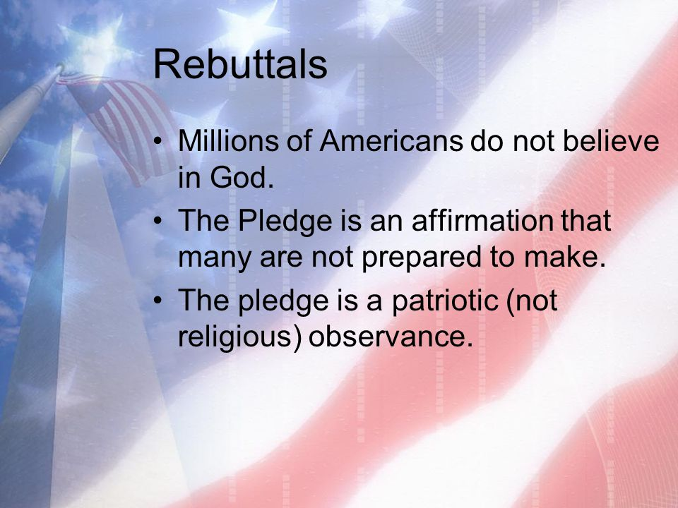 Rebuttals Millions of Americans do not believe in God.