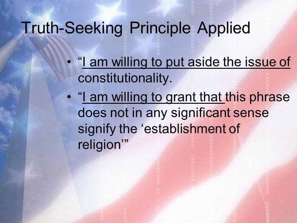 Truth-Seeking Principle Applied