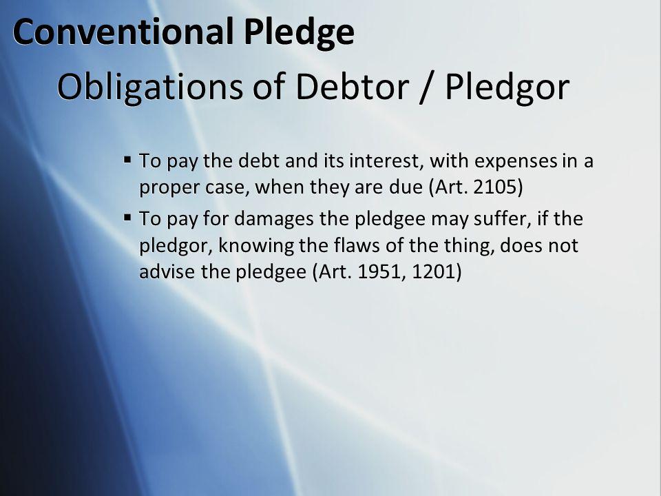 Obligations of Debtor / Pledgor