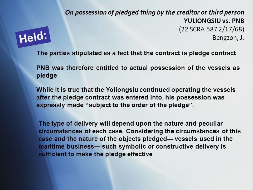 Held: On possession of pledged thing by the creditor or third person