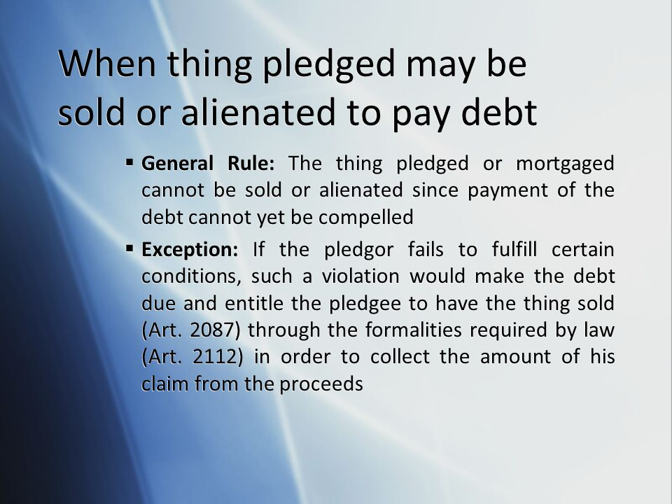 When thing pledged may be sold or alienated to pay debt